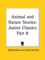 Junior Classics Vol. 8 (Animal and Nature Stories) (1912) by Charles W. Eliot