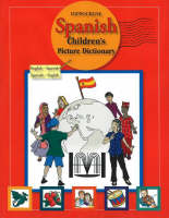 Spanish Children's Picture Dictionary English-Spanish/ Spanish-English by Robert Stanley Martin