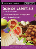 Science Essentials Elementary Level Lessons and Activities for Test Preparation by Mark J. Handwerker
