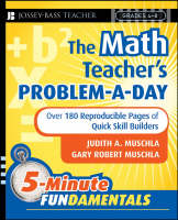 The Math Teacher's Problem-a-Day, Grades 4-8 Over 180 Reproducible Pages of Quick Skill Builders by Judith A. Muschla, Gary Robert Muschla