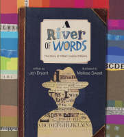 A River of Words The Story of William Carlos Williams by Jen Bryant
