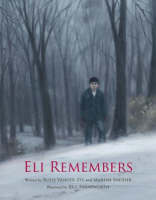 Eli Remembers by Ruth Vander Zee, Marian Sneider
