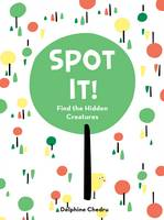 Spot It! Find the Hidden Creatures by Delphine Chedru