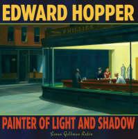 Edward Hopper Painter of Light and Shadow by Susan Goldman Rubin
