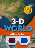 3-D World Atlas and Tour by Marie Javins