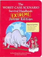Worst Case Scenario Survival Handbook by David Borgenicht, Justin Heimberg