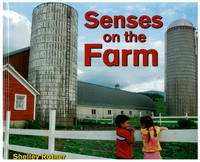 Senses on the Farm by Shelley Rotner