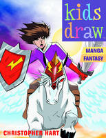 Kids Draw Manga Fantasy by Chris Hart