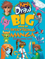 Kids Draw Big Book of Everything Manga by Chris Hart