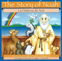 Story of Noah / La Historia De Noe The Story of Noah in English and Spanish by Patricia A. Pingry