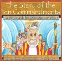 The Story of the Ten Commandments / La Historia de los Diez Mandamientos The Story of the Ten Commandments in English and Spanish by Patricia A. Pingry