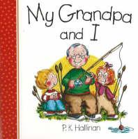 My Grandpa and I by P. K. Hallinan