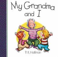 My Grandma and I by P. K. Hallinan