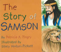 The Story of Samson by Patricia A. Pingry