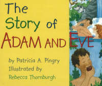 The Story of Adam and Eve by Patricia A. Pingry