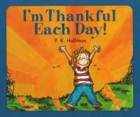I'm Thankful Each Day! by P. K. Hallinan