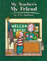 My Teacher's My Friend by P. K. Hallinan