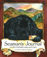 Seaman's Journal On the Trail with Lewis and Clark by Patricia Reeder Eubank