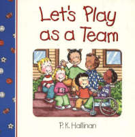 Let's Play as a Team by P. K. Hallinan