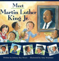 Meet Martin Luther King Jr. by Johnny Ray Moore