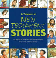 Treasury of New Testament Stories The Stories of Jesus, Mary, the Good Samaritan, Zacchaeus and Many Others by Patricia A. Pingry