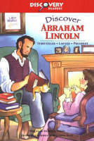 Discover Abraham Lincoln Storyteller, Lawyer, President by Patricia A. Pingry