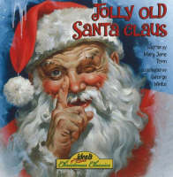 Jolly Old Santa Claus by Mary Jane Tonn