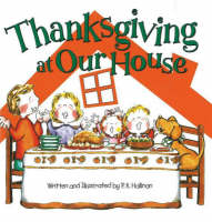 Thanksgiving at Our House by P. K. Hallinan
