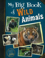 My Big Book of Wild Animals by San Diego Zoo