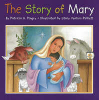 The Story of Mary by Patricia A. Pingry
