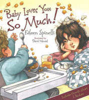 Baby Loves You So Much! by Eileen Spinelli