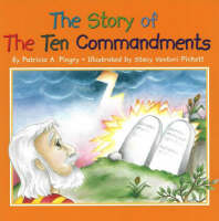 The Story of the Ten Commandments by Patricia A. Pingry