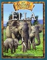 Ella the Baby Elephant An Elephant Family Story by Kathleen Duey