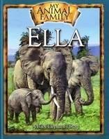 Ella the Baby Elephant An Elephant Family Story by Kathleen Duey