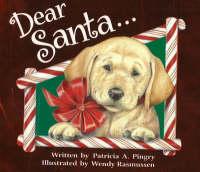 Dear Santa... by Patricia A. Pingry