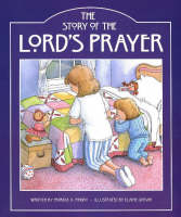 Story of the Lord's Prayer by Patricia A. Pingry
