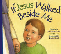 If Jesus Walked Beside Me by Jill Roman Lord