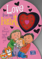 Love from My Heart To a Precious Sweet Little Girl by Heidi R. Weimer