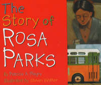 The Story of Rosa Parks by Patricia A. Pingry