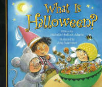 What is Halloween? by Michelle Medlock Adams