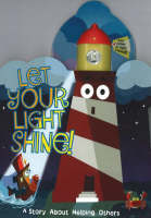 Let Your Light Shine! A Story About Helping Others by Ron Berry