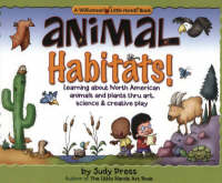 Animal Habitats! Learning About North American Animals and Plants Thru Art, Science and Creative Play by Judy Press