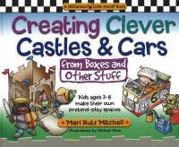 Creating Clever Castles and Cars From Boxes and Other Stuff by Mari Rutz Mitchell