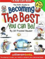 Kid's Guide to Becoming the Best You Can Be! Developing 5 Traits You Need to Achieve Your Personal Best by Jill Frankel Hauser