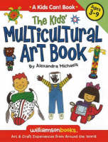 Kids' Multicultural Art Book Art and Craft Experiences from Around the World by Alexandra M. Terzian