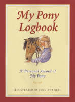 My Pony Logbook A Personal Record of My Pony by Jennifer Bell