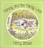 Harvey and the Handy Lads by Henry Brewis