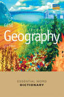 GCSE Geography Essential Word Dictionary by John Pallister