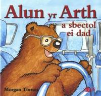 Alun Yr Arth a Sbectol Ei Dad by Morgan Tomos