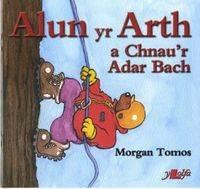 Alun Yr Arth a Chnau'r Adar Bach by Morgan Tomos